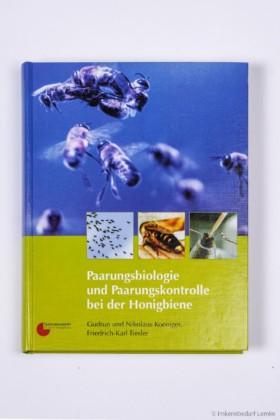 Koeniger/Tiesler, Paarungsbiologie und -kontrolle b. d. Honigbiene